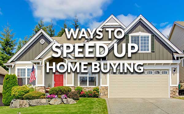 Ways to Shorten the Home Buying Process