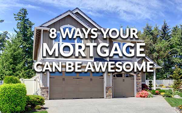 8 Tips to Have an Awesome Mortgage This Year