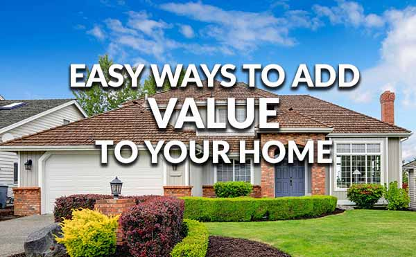 Four Ways To Increase Your Home S Value