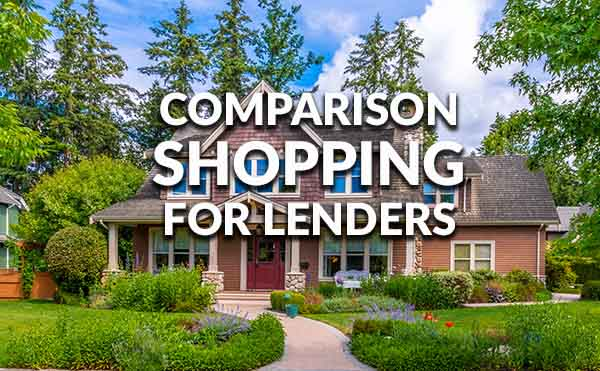 How to Comparison Shop For a Mortgage Lender