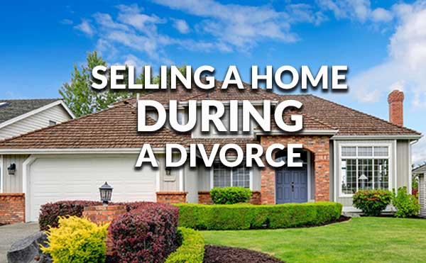 Tips For Selling A Home While Going Through A Divorce