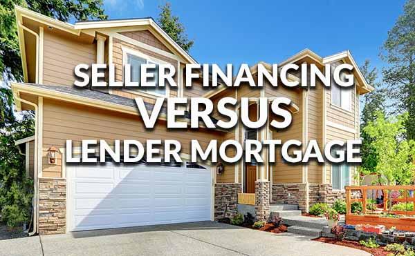 Seller Financing versus Lender Mortgage
