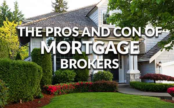 The Pros and Cons of Using a Mortgage Broker