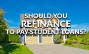 Should I Refinance My Student Loan With A Mortgage?