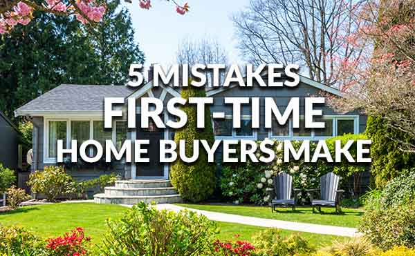 5 First-Time Homebuyer Blunders And How to Avoid Them