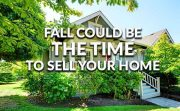 Why Fall Can be a Great Time to Sell Your Home