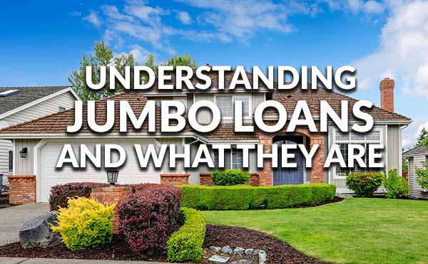 Jumbo Loans and What They are All About