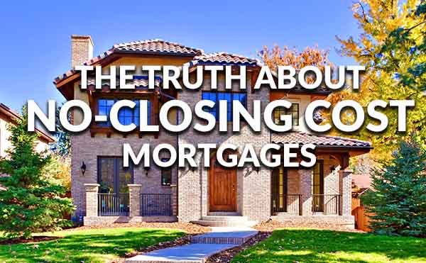No-Closing Cost Mortgages: 'Free Lunch' or Smoke and Mirrors?