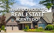 What do holistic real estate agents do