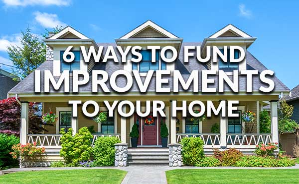 Ways to fund a home improvment