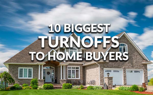 biggest turnoffs to home buyers