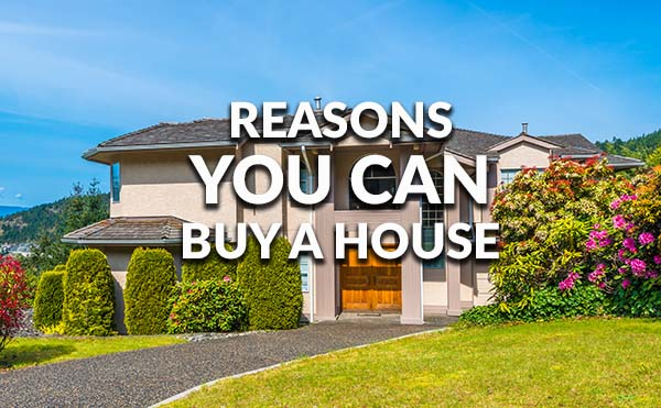 reasons you can buy a house