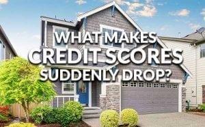 what makes credit scores drop