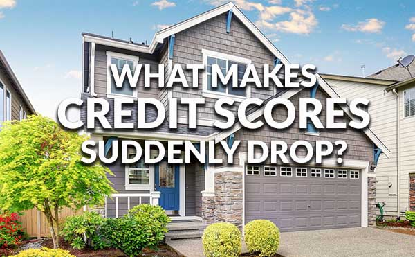 what makes credit scores drop