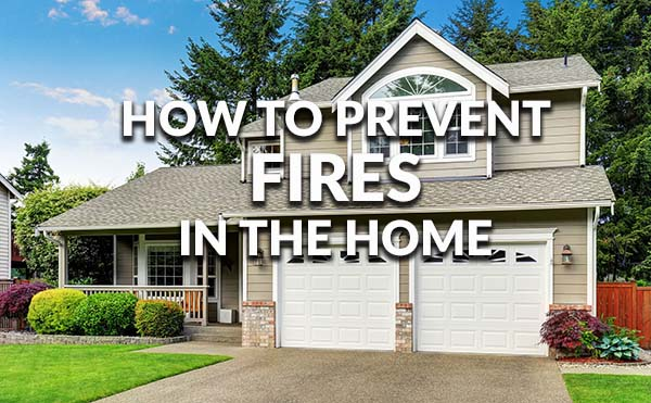 How to prevent home fires