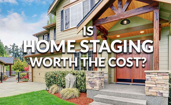 Is home staging worth the cost for Cost to stage a house