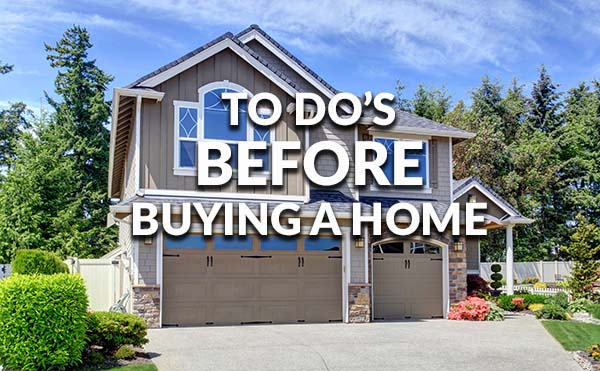 Steps to take before buying a home for Things to do to buy a house