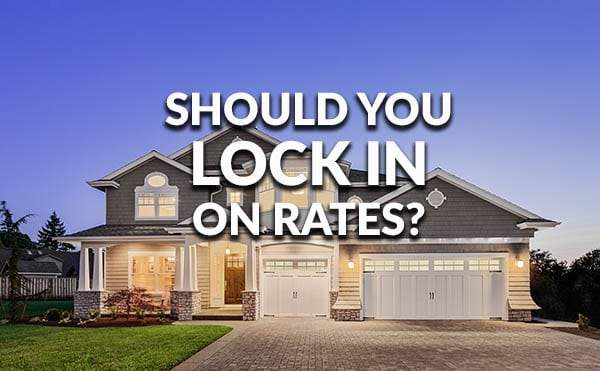 When is the best time to lock in on mortgage rates?